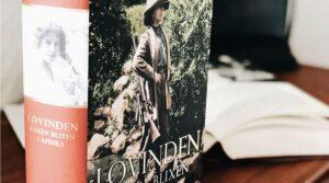 Løvinden: Den virkelige historie om Karen Blixen i Afrika